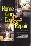 Home Gun Care and Repair, P. O. Ackley, 0811720284