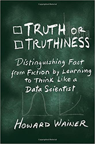 Amazon.com: Truth or Truthiness (Distinguishing Fact from Fiction by  Learning to Think Like a Data Scientist) (9781107130579): Wainer, Howard:  Books