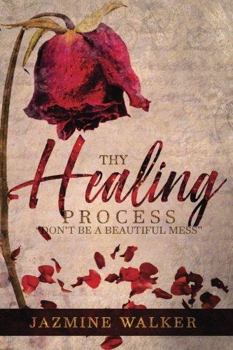 Thy Healing Process: Dont Be A Beautiful Mess: Don't Be A Beautiful Mess