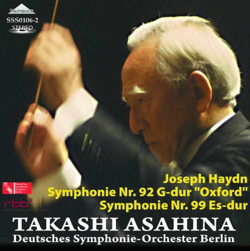 (Haydn Symphonies 92 ('Oxford') And 99. (Deutsches Symphonie-Orchester Berlin/ Takashi Asahina.)
