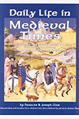 Daily Life in Medieval Times: A Vivid, Detailed Account of Birth, Marriage and Death; Food, Clothing and Housing; Love and Labor in the Middle Ages Hardcover