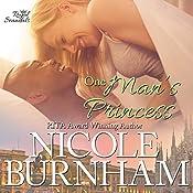 One Man's Princess: Royal Scandals, Book 6 | Nicole Burnham