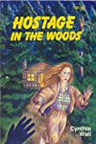 Hostage in the Woods, Cynthia Wall, 0872593428