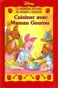 """Afficher """"Les premières histoires de Winnie l'Ourson Cuisiner avec maman Gourou"""""""