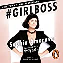 #Girlboss Audiobook by Sophia Amoruso Narrated by Sarah Jes Austell
