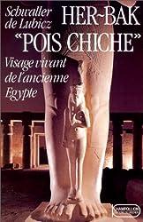 Her-Bak Pois chiche : Tome 1, Visage vivant de l'ancienne Egypte