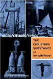 Acts/Rituals/Relics : The Christian Substance in Joseph Beuys, Espinosa, Silvia Barbara, 0989878120