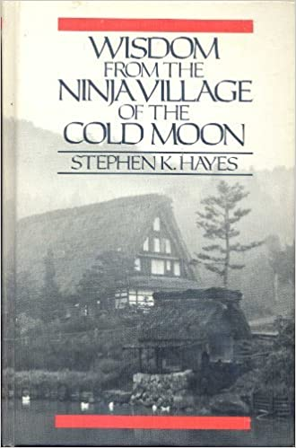 Wisdom from the Ninja Village of the Cold Moon by Stephen K ...