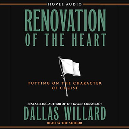 Renovation of the Heart: Putting on the Character of Christ Audiobook [Free Download by Trial] thumbnail