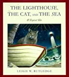 The Lighthouse, the Cat and the Sea, Leigh W. Rutledge, 0525943498
