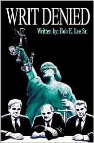 Amazon.com: Writ Denied (9780738829036): Robert E. Lee