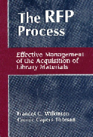 The RFP Process: Effective Management Of The Acquisition Of Library Materials