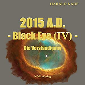 2015 A.D.: Die Verständigung (Black Eye 4) Hörbuch