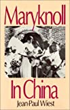Maryknoll in China, Jean-Paul Wiest, 0873324188