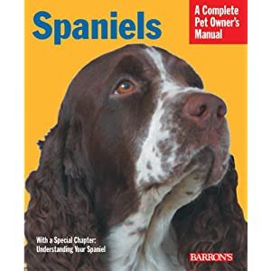 Spaniels (Complete Pet Owner's Manual) 3