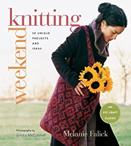 Weekend Knitting: 50 Unique Projects and Ideas by [Falick, Melanie]