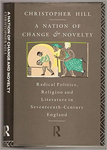 Book A Nation of Change and Novelty: Radical Politics, Religion and Literature in Seventeenth-century England