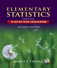 Elementary Statistics Using the TI-83/84 Plus Calculator (2nd Edition) (Hardcover)