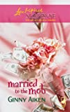 Married to the Mob (The Mob Series #3) (Steeple Hill Love Inspired Suspense #34)
