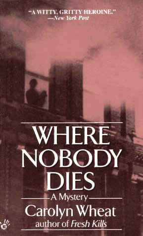 Where Nobody Dies Cass Jameson Book 2 By Carolyn Wheat