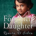 The Forgotten Daughter Audiobook by Renita D'Silva Narrated by Justine Eyre