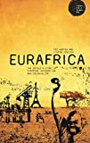 img - for Eurafrica: The Untold History of European Integration and Colonialism (Theory for a Global Age Series) book / textbook / text book