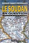SOUDAN EN QUESTION (LE)
