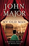 My Old Man: A Personal History of Music Hall