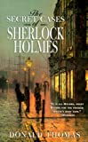 The Secret Cases of Sherlock Holmes, Donald Thomas, 0786706368