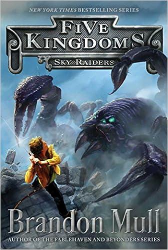 Sky Raiders (Five Kingdoms): Brandon Mull: 9781442497016: Amazon ...