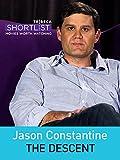 Jason Constantine:  The Descent