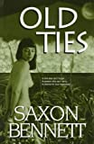 Old Ties, Saxon Bennett, 1562801597