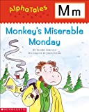 AlphaTales: M: Monkey's Miserable Monday (Alpha Tales)