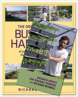 Book The Organic Farmer's Business Handbook & Business Advice for Organic Farmers with Richard Wiswall (Book & DVD Bundle) by Richard Wiswall (2012-06-22)