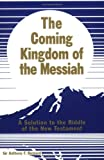 The Coming Kingdom of the Messiah, Anthony F. Buzzard, 0967324904