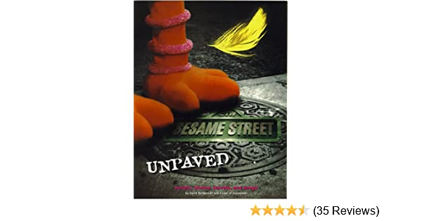 Sesame Street Unpaved: Scripts, Stories, Secrets and Songs