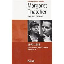 MADAME THATCHER FACE AUX MINEURS 1972-1985 TREIZE ANNÉES QUI ON CHANGÉ L'ANGLETERRE