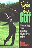 Tension Free Golf, Dean Reinmuth, 1572430397