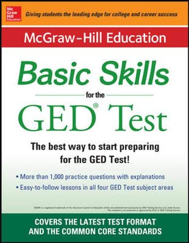 McGraw-Hill Education Basic Skills for the GED Test 1st Edition