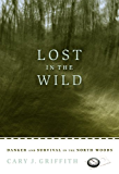 Lost in the Wild: Danger and Survival in the North Woods