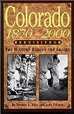Colorado 1870-2000 Revisited, Thomas J. Noel and John Fielder, 1565793897