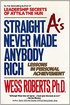 Straight A's Never Made Anybody Rich: Lessons in Personal Achievement 006017918X Book Cover