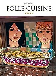 Folle cuisine par Alexis Laumaillé