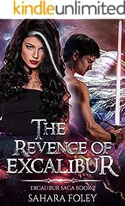 The Revenge of Excalibur: An Urban Fantasy, Sci-Fi Adventure (Excalibur Saga Book 2)