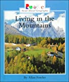 Living in the Mountains, Allan Fowler, 0516215639