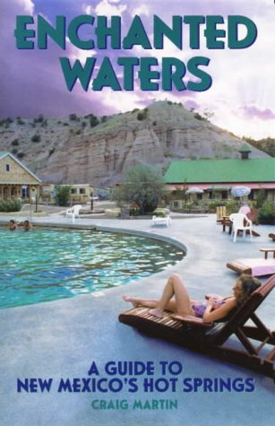 Enchanted Waters: A Guide to New Mexico's Hot Springs (The Pruett Series) (Best Hot Springs In New Mexico)