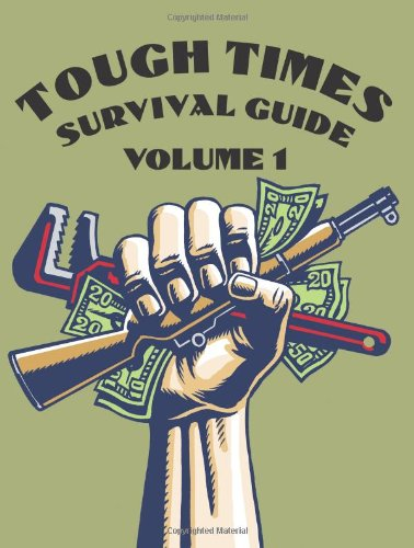 Tough Times Survival Guide Volume 1