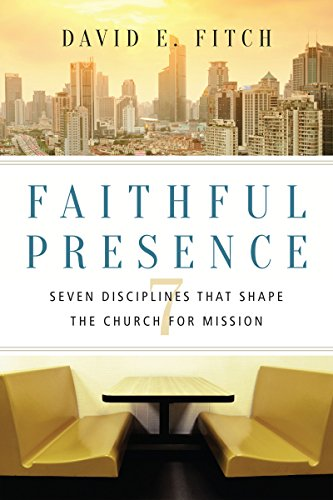 Faithful-Presence-Seven-Disciplines-That-Shape-the-Church-for-Mission