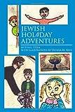 Jewish Holiday Adventures, Ethel Stein, 1434996182