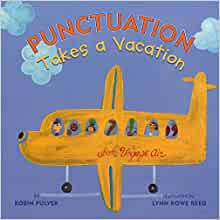 Punctuation Takes a Vacation: Robin Pulver, Lynn Rowe Reed
